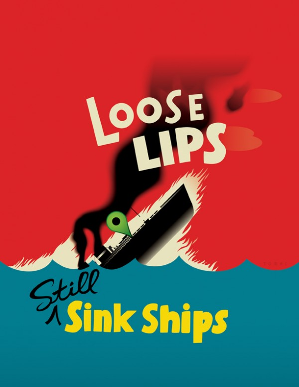 Loose Lips Still Sink Ships